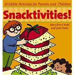 Snacktivities!: 50 Edible Activities for Parents and Young Children