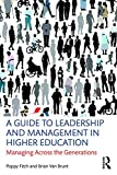 img - for A Guide to Leadership and Management in Higher Education: Managing Across the Generations book / textbook / text book