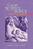 Great Women of the Bible NEW TESTAMENT by Jimmy Swaggart