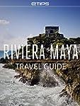 Riviera Maya Travel Guide