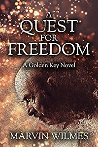 A Quest For Freedom: A Golden Key Novel by Marvin Wilmes ebook deal