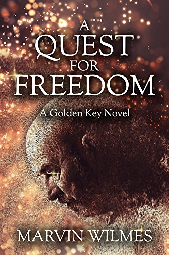 A Quest for Freedom: A Golden Key Novel by Marvin Wilmes