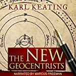 The New Geocentrists | Karl Keating