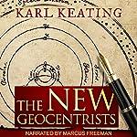 The New Geocentrists | Karl Keating