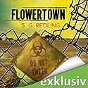 Flowertown: Die Sperrzone Hörbuch von S. G. Redling Gesprochen von: Anita Hopt