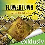 Flowertown: Die Sperrzone | S. G. Redling
