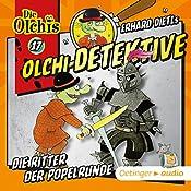 Die Ritter der Popelrunde (Olchi-Detektive 17) | Erhard Dietl, Barbara Iland-Olschewski