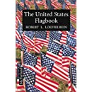 The United States Flagbook: Everything about Old Glory