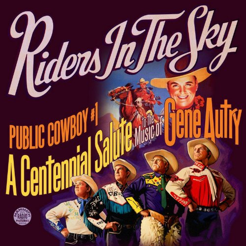 Public Cowboy #1: A Centennial Salute To The Music Of Gene Autry