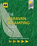 AA Caravan & Camping Britain 2015 (AA Lifestyle Guides)