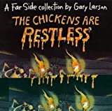 The Chickens are Restless (0751508284) by Larson, Gary