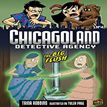 The Big Flush: Chicagoland Detective Agency, Book 4 Audiobook by Trina Robbins Narrated by  Book Buddy Digital Media