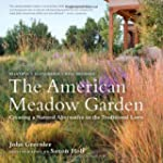 The American Meadow Garden: Creating...