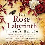 The Rose Labyrinth | Titania Hardie