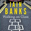 Walking On Glass Audiobook by Iain Banks Narrated by Peter Kenny