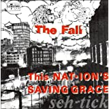This Nations Saving Graceby The Fall