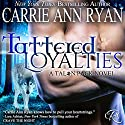 Tattered Loyalties: Talon Pack, Book 1 Audiobook by Carrie Ann Ryan Narrated by Gregory Salinas