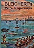 img - for Bleichert's Wire Ropeways book / textbook / text book