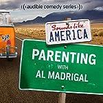 Ep. 14: Parenting with Al Madrigal | Al Madrigal,Emma Arnold,Elon Gold,Tom Papa,Kathleen Madigan,Craig Ferguson,Eugene Mirman,Baron Vaughn