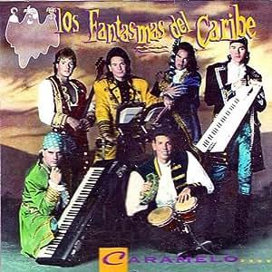 Los Fantasmas del Caribe - Caramelo - Amazon.com Music