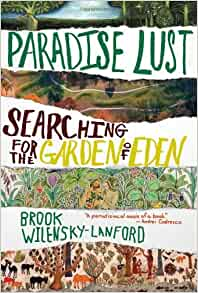 Paradise Lust Searching For The Garden Of Eden Brook