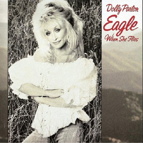 DOLLY PARTON - Eagle When She Fies - Zortam Music