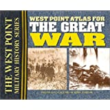 West Point Atlas for the Great War: Strategies and Tactics Of The First World War (The West Point Military History Series)