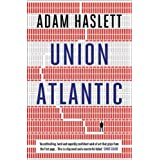 Union Atlanticby Adam Haslett