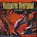Vampires Overhead Audiobook by Alan Hyder Narrated by Milton Bagby