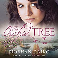 The Orchid Tree (       UNABRIDGED) by Siobhan Daiko Narrated by Gill Hoodless