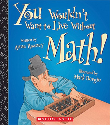 You Wouldnt Want to Live Without Math! [Rooney, Anne] (Tapa Blanda)