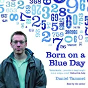 Born on a Blue Day: A Memoir of Asperger's and an Extraordinary Mind | [Daniel Tammet]