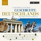 Unterwegs in der Geschichte Deutschlands Hörbuch von Andreas Horchler, Christine Hillebrand, Ruth Fühner Gesprochen von: Frank Arnold