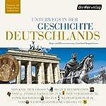 Unterwegs in der Geschichte Deutschlands | Andreas Horchler,Christine Hillebrand,Ruth Fühner