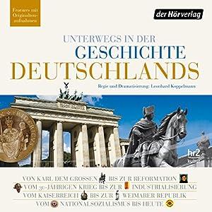 Unterwegs in der Geschichte Deutschlands Hörbuch