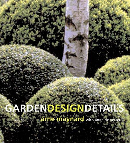 Garden Design Details, Maynard, Arne; de Verteuil, Anne