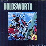 Metal Fatigue by Allan Holdsworth (2007-05-08)