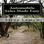 Automobile Sales Made Easy: The Winner Is the Buyer | Steve Lemco