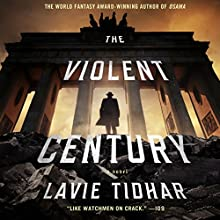 The Violent Century Audiobook by Lavie Tidhar Narrated by Jonathan Keeble