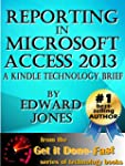 Reporting in Microsoft Access 2013: A...