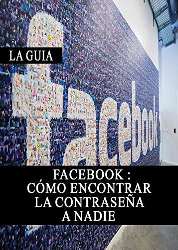 Facebook: Cómo encontrar la contraseña a nadie (French Edition) (Social Security Online Services compare prices)
