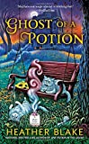 Ghost of a Potion: A Magic Potion Mystery