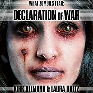 What Zombies Fear 5: Declaration of War Audiobook