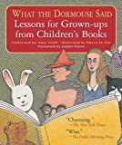 What the Dormouse Said: Lessons for Grown-ups from Children