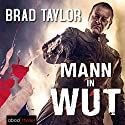 Mann in Wut Audiobook by Brad Taylor Narrated by Stefan Lehnen