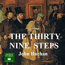 The Thirty Nine Steps: A Richard Hannay Thriller, Book 1 (       UNABRIDGED) by John Buchan Narrated by Peter Joyce