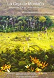 img - for La Ceja De Montana: Un Pasiaje Que Va Desapareciendo (Ethnographic Monographs) by Inge Schjellerup (2009-01-01) book / textbook / text book