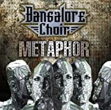 Metaphor by BANGALORE CHOIR