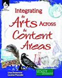 img - for Integrating the Arts Across the Content Areas (Professional Books) book / textbook / text book