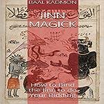 Jinn Magick: How to Bind the Jinn to Do Your Bidding | Baal Kadmon